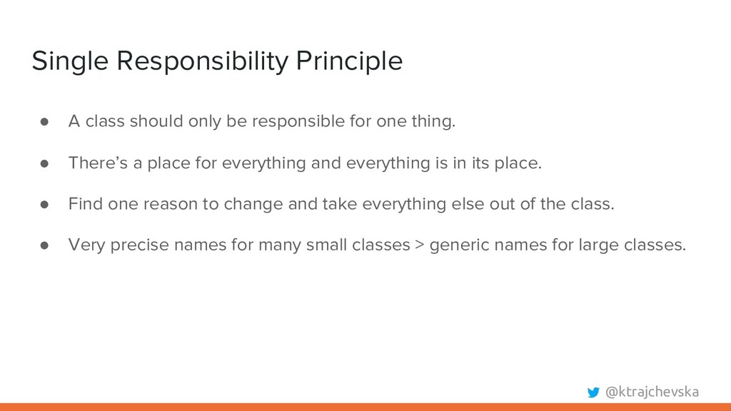 @ktrajchevska Single Responsibility Principle ●...