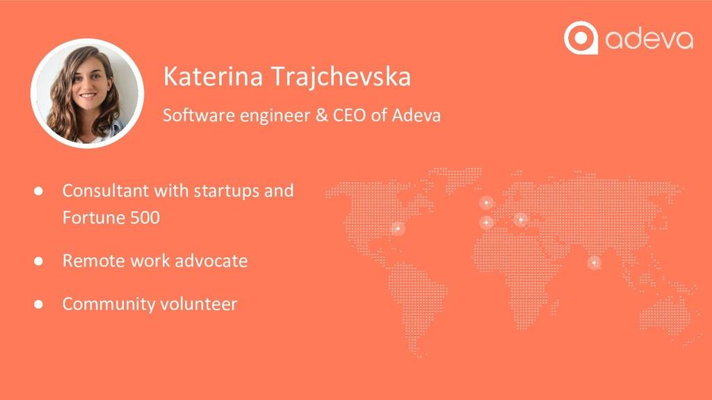 Katerina Trajchevska Software engineer & CEO of...