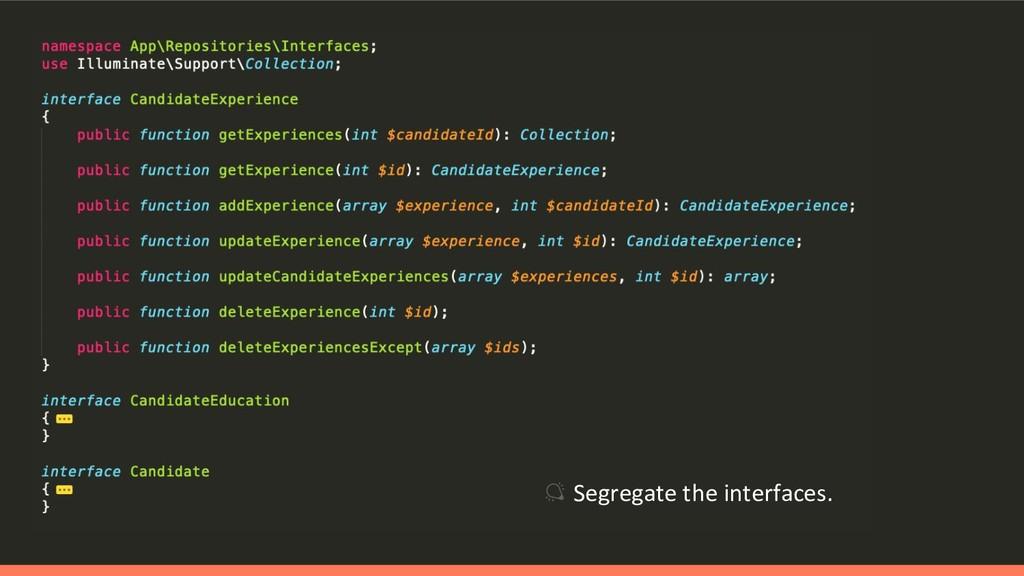 Segregate the interfaces.