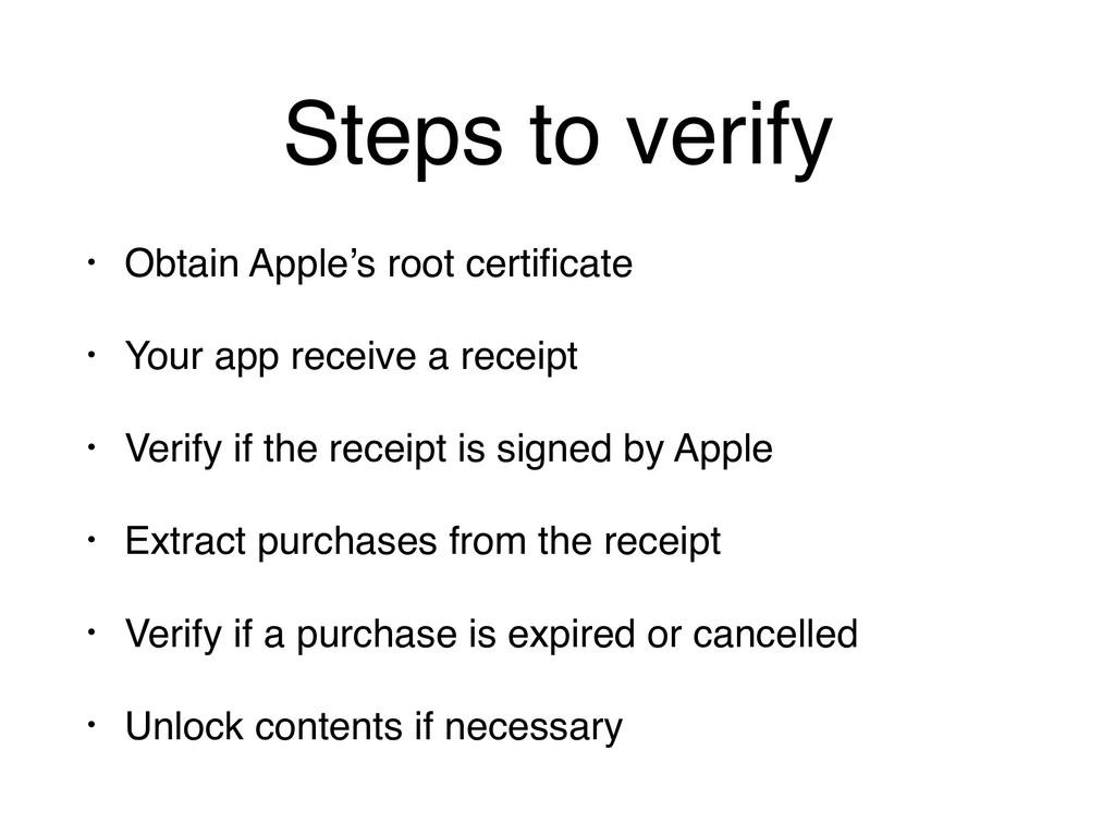 Steps to verify • Obtain Apple's root certificat...