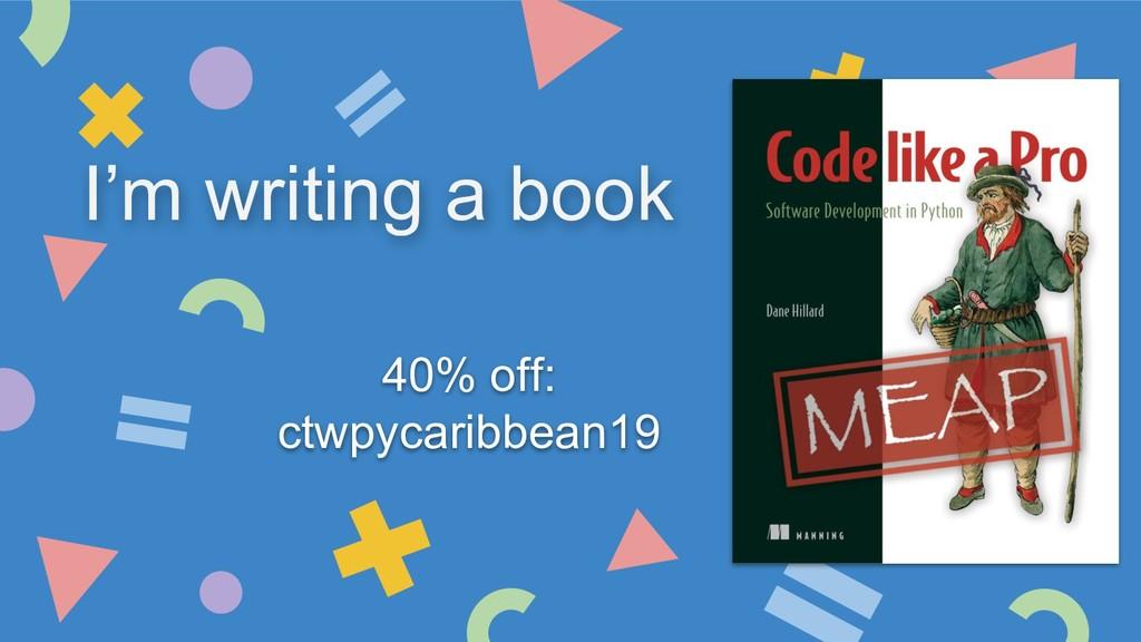 I'm writing a book 40% off: ctwpycaribbean19