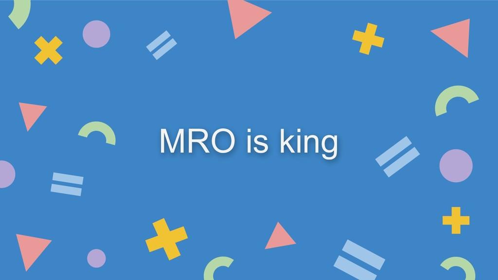 MRO is king