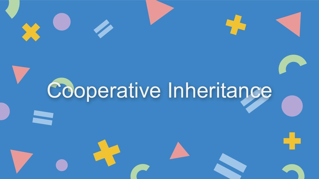 Cooperative Inheritance