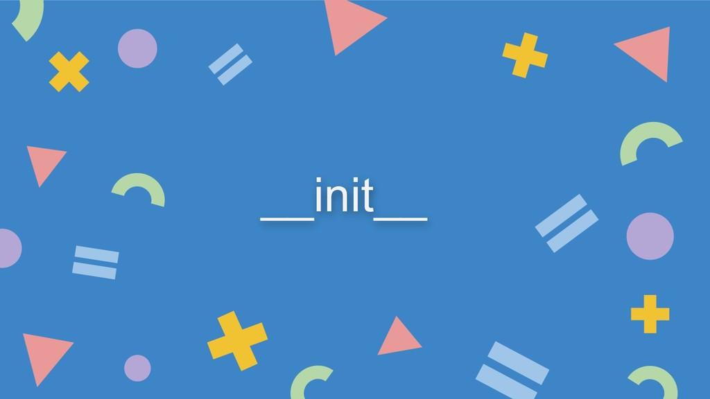 __init__