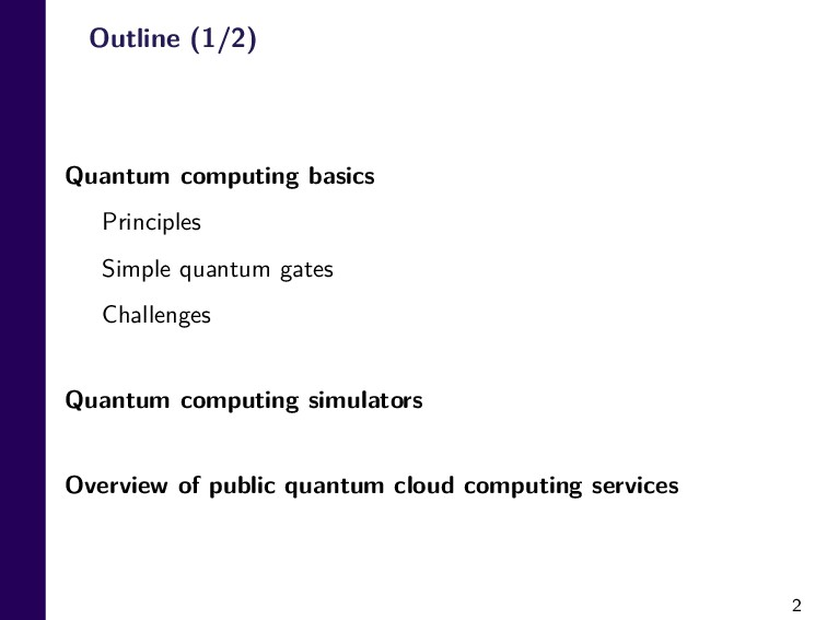2 Outline (1/2) Quantum computing basics Princi...