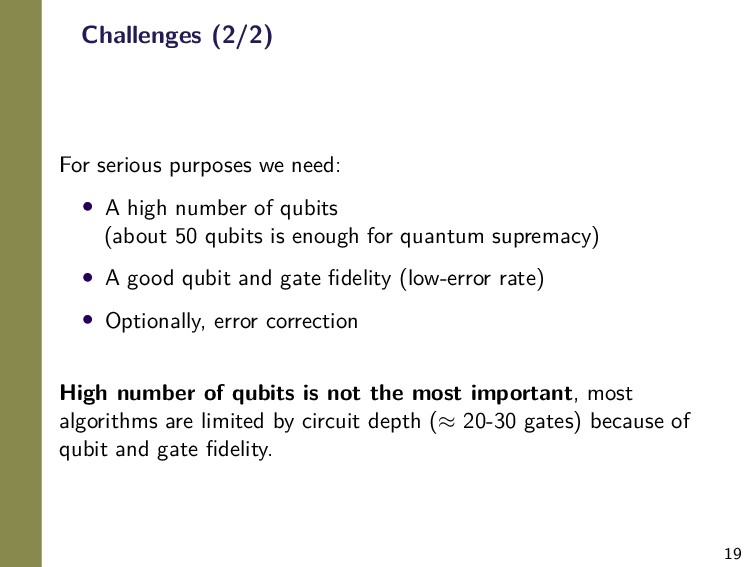 19 Challenges (2/2) For serious purposes we nee...