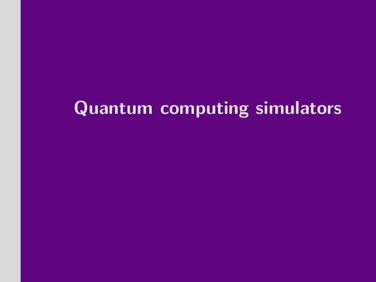 Quantum computing simulators