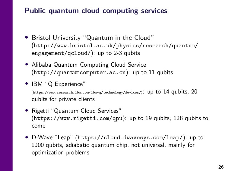 26 Public quantum cloud computing services • Br...