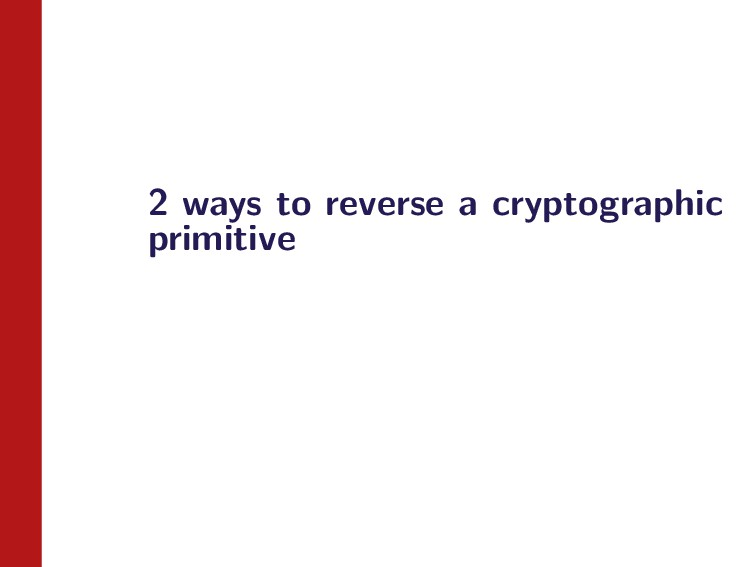 2 ways to reverse a cryptographic primitive