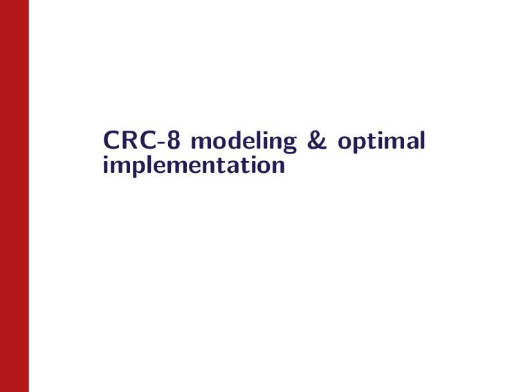 CRC-8 modeling & optimal implementation
