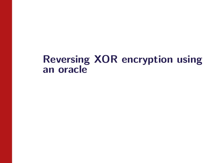 Reversing XOR encryption using an oracle