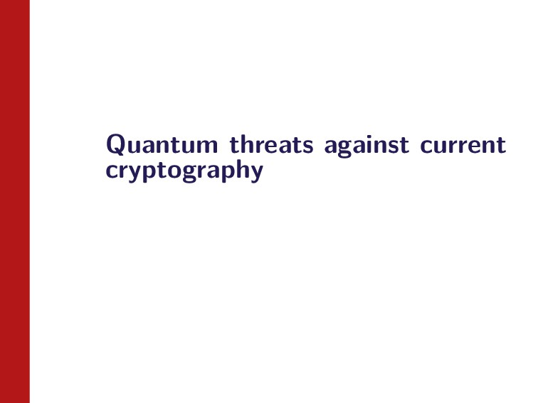 Quantum threats against current cryptography