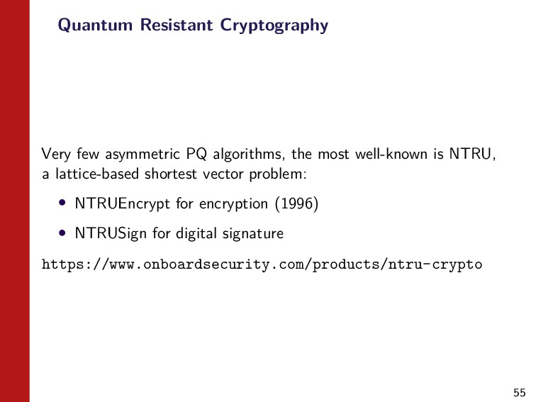 55 Quantum Resistant Cryptography Very few asym...