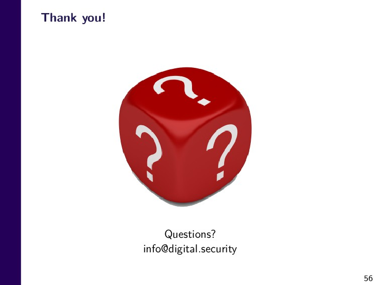 56 Thank you! Questions? info@digital.security
