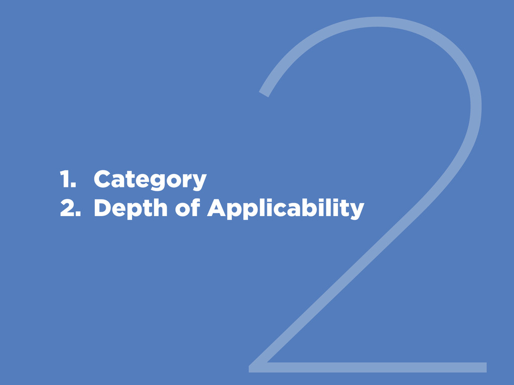 2 1. Category 2. Depth of Applicability