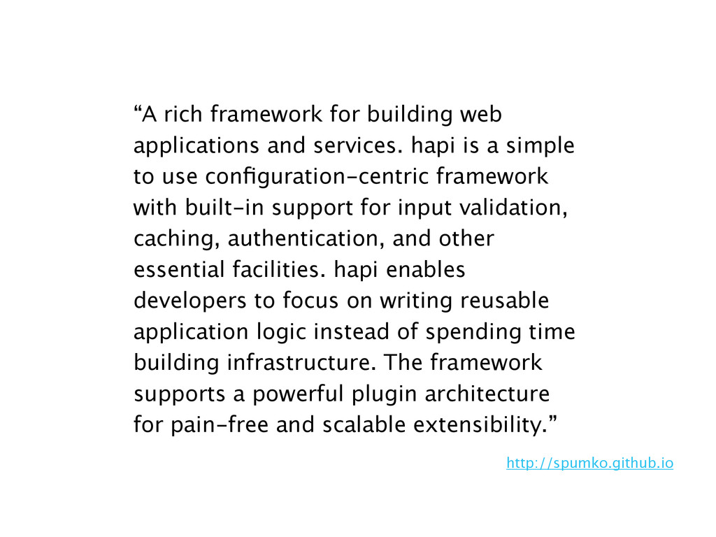 """""""A rich framework for building web applications..."""
