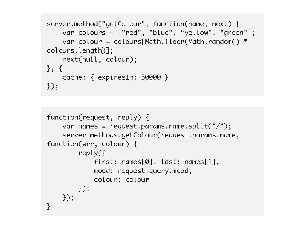 """server.method(""""getColour"""", function(name, next)..."""