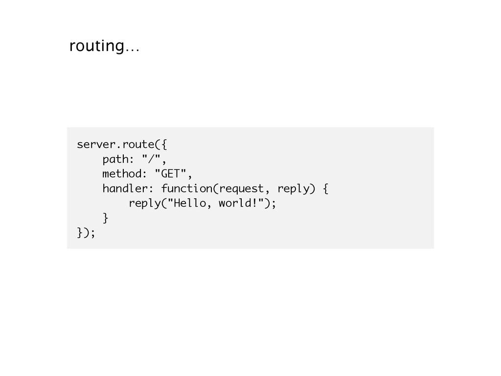 "server.route({ path: ""/"", method: ""GET"", handle..."