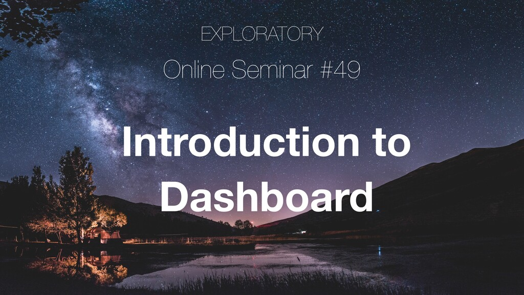 EXPLORATORY Online Seminar #49 Introduction to ...