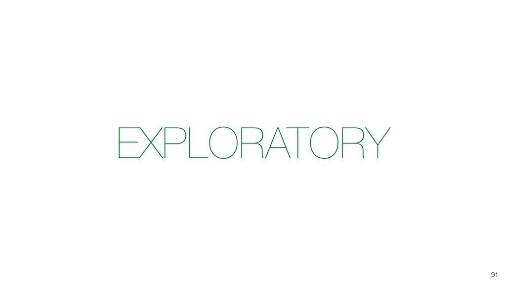 EXPLORATORY 91