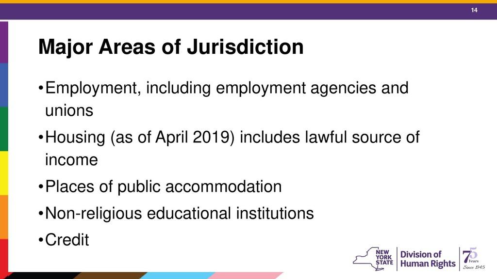14 Major Areas of Jurisdiction •Employment, inc...