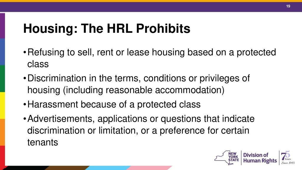 19 Housing: The HRL Prohibits •Refusing to sell...