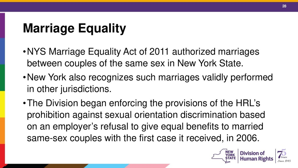 28 Marriage Equality •NYS Marriage Equality Act...
