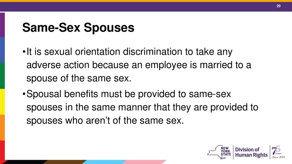 29 Same-Sex Spouses •It is sexual orientation d...