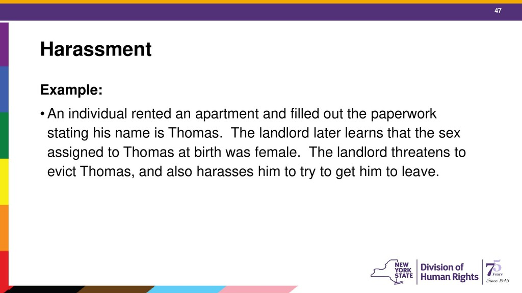 47 Harassment Example: • An individual rented a...