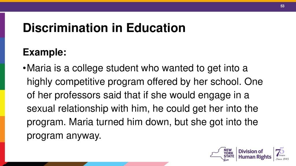 53 Discrimination in Education Example: •Maria ...