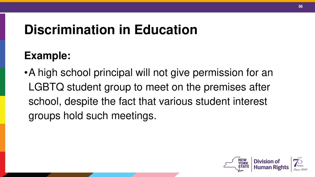 56 Discrimination in Education Example: •A high...