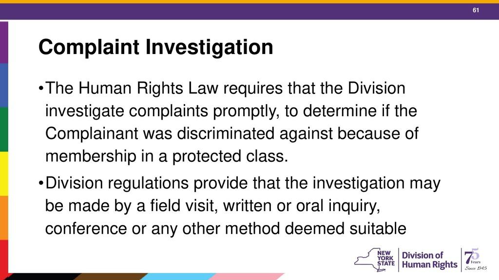 61 Complaint Investigation •The Human Rights La...