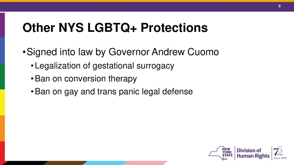 8 Other NYS LGBTQ+ Protections •Signed into law...