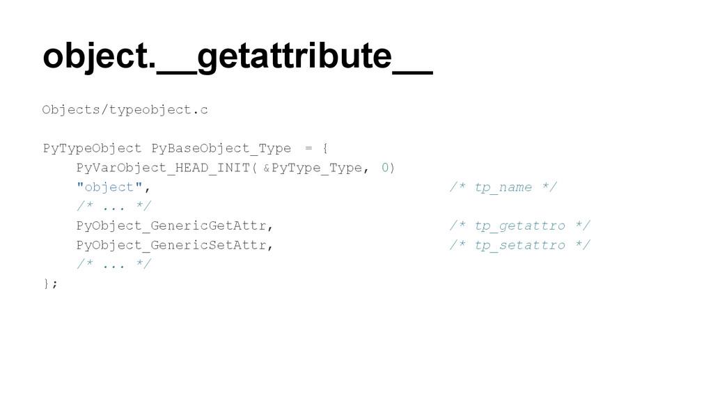 object.__getattribute__ Objects/typeobject.c Py...
