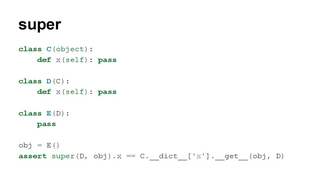 super class C(object): def x(self): pass class ...