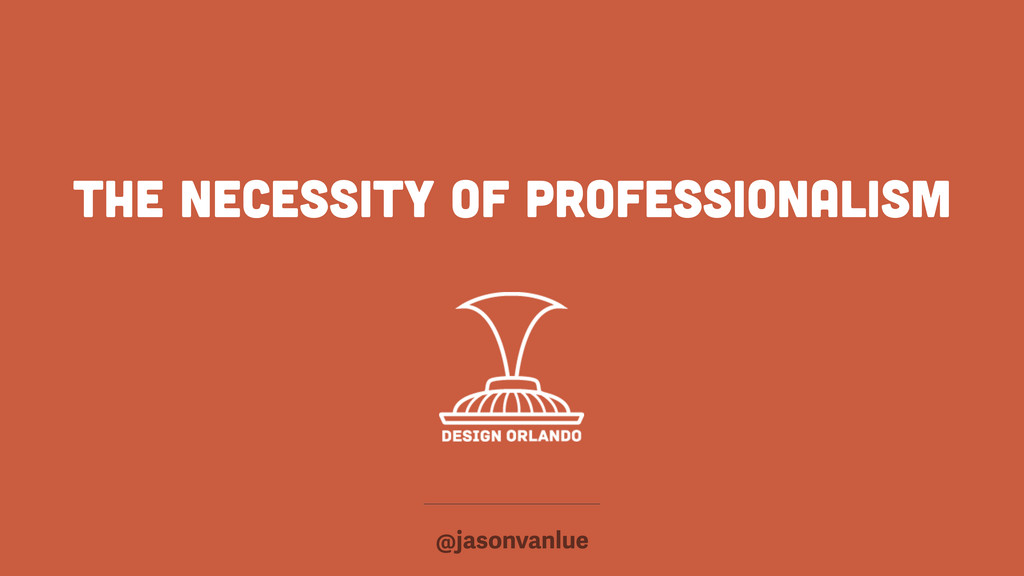 the necessity of professionalism @jasonvanlue