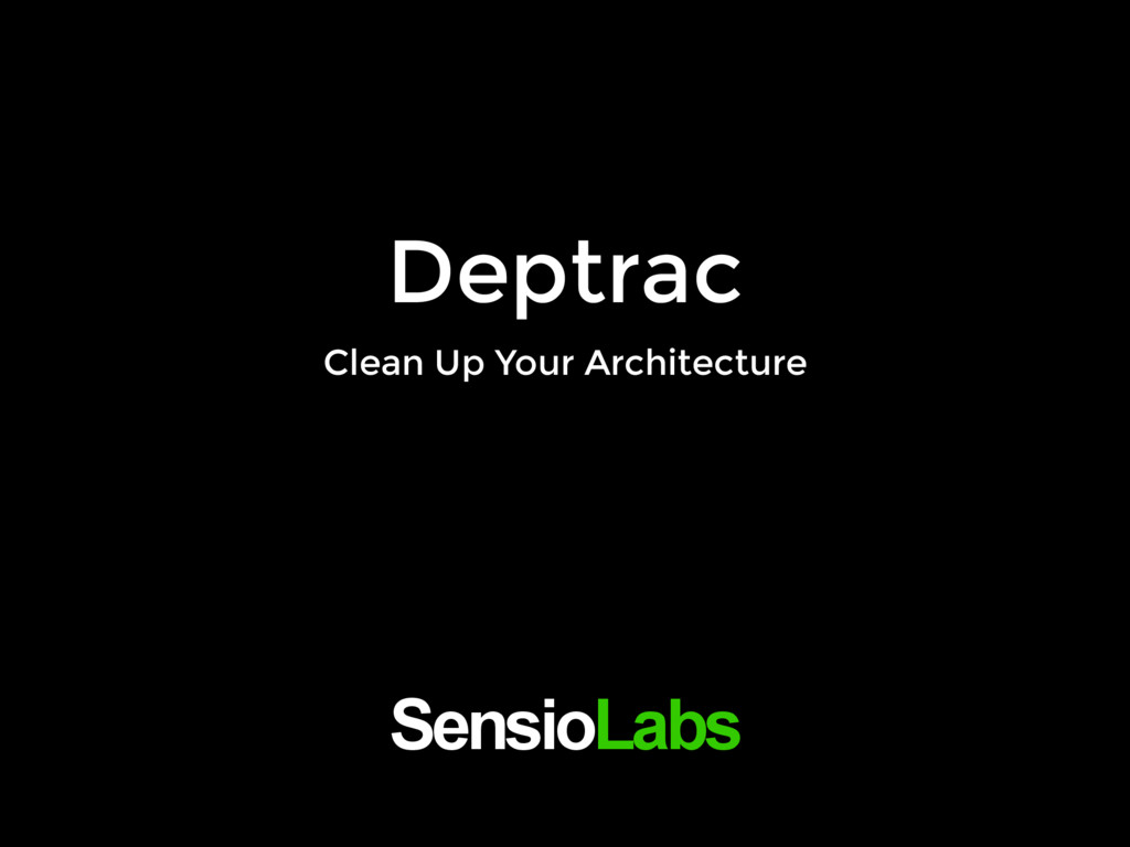 Deptrac Clean Up Your Architecture SensioLabs