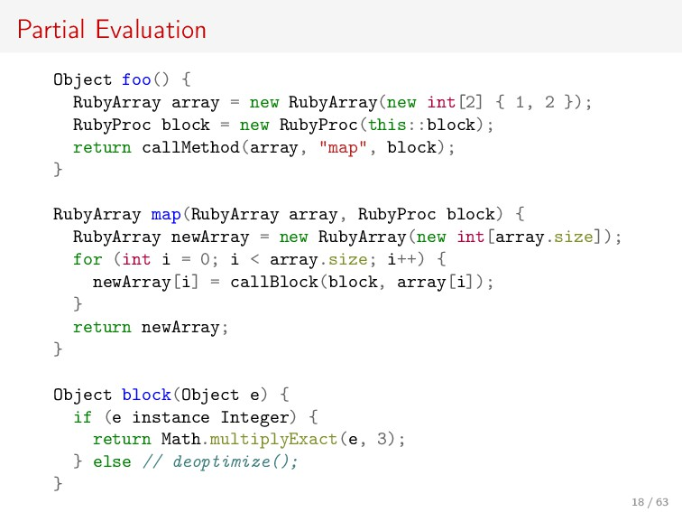 Partial Evaluation Object foo() { RubyArray arr...