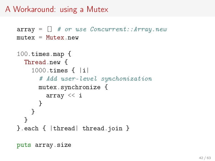 A Workaround: using a Mutex array = [] # or use...