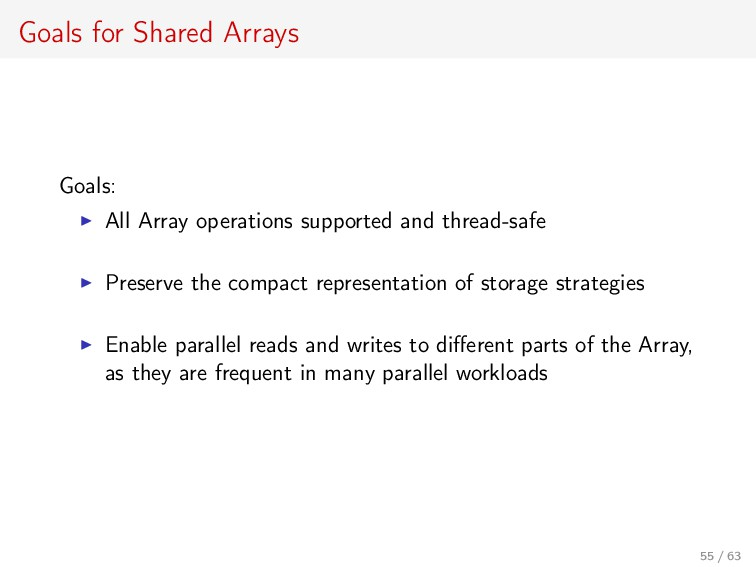 Goals for Shared Arrays Goals: All Array operat...