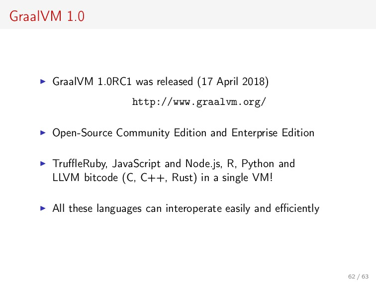 GraalVM 1.0 GraalVM 1.0RC1 was released (17 Apr...