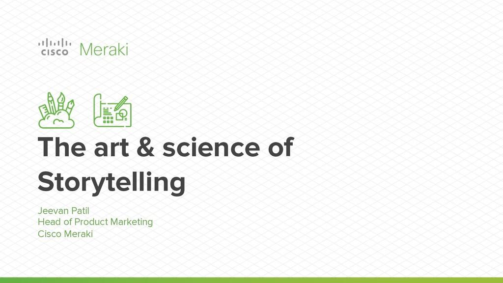 The art & science of Storytelling Jeevan Patil ...