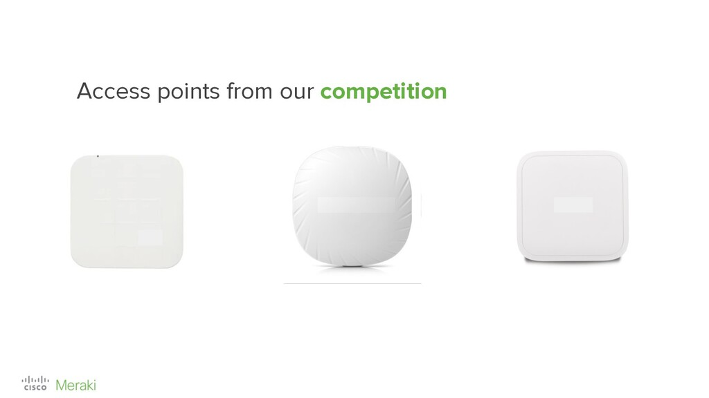 Access points from our competition