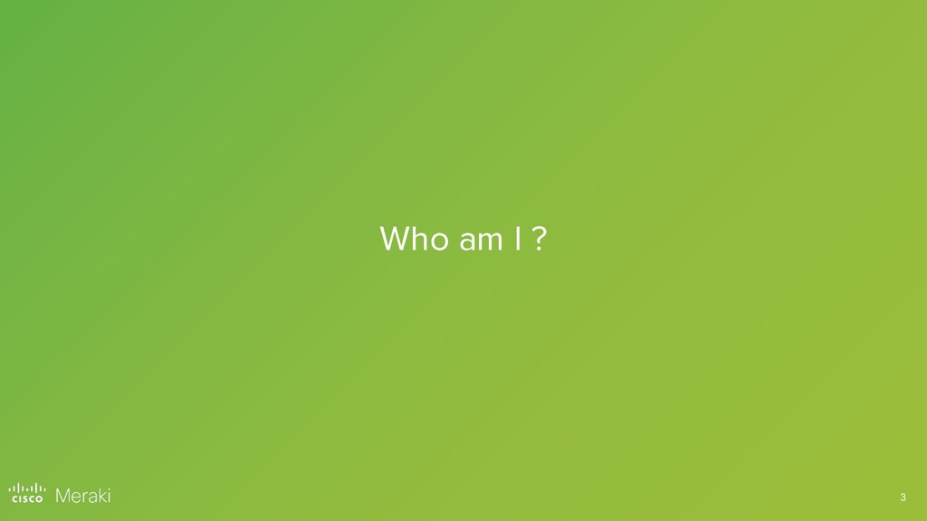 3 Who am I ?