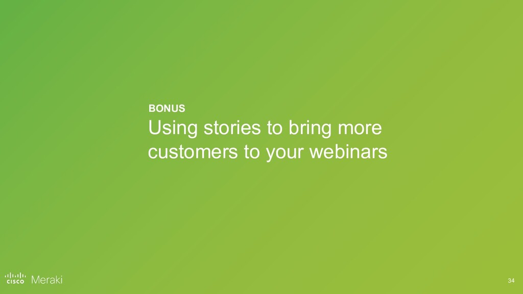 34 Using stories to bring more customers to you...