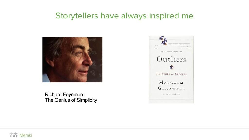 Storytellers have always inspired me Richard Fe...
