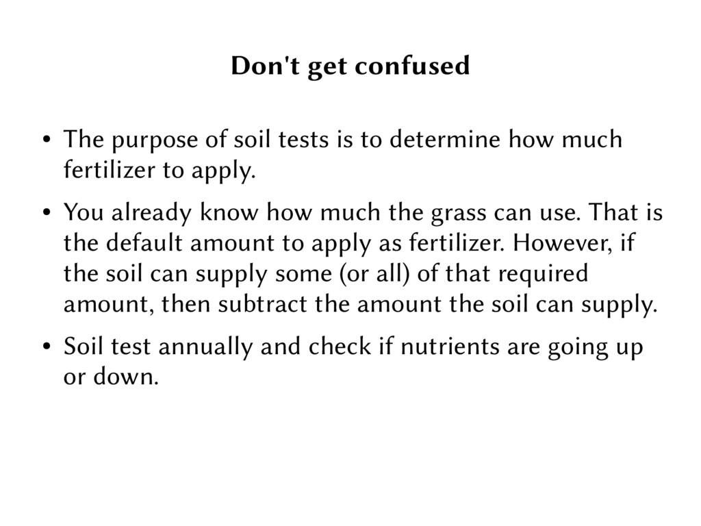 Don't get confused ● The purpose of soil tests ...