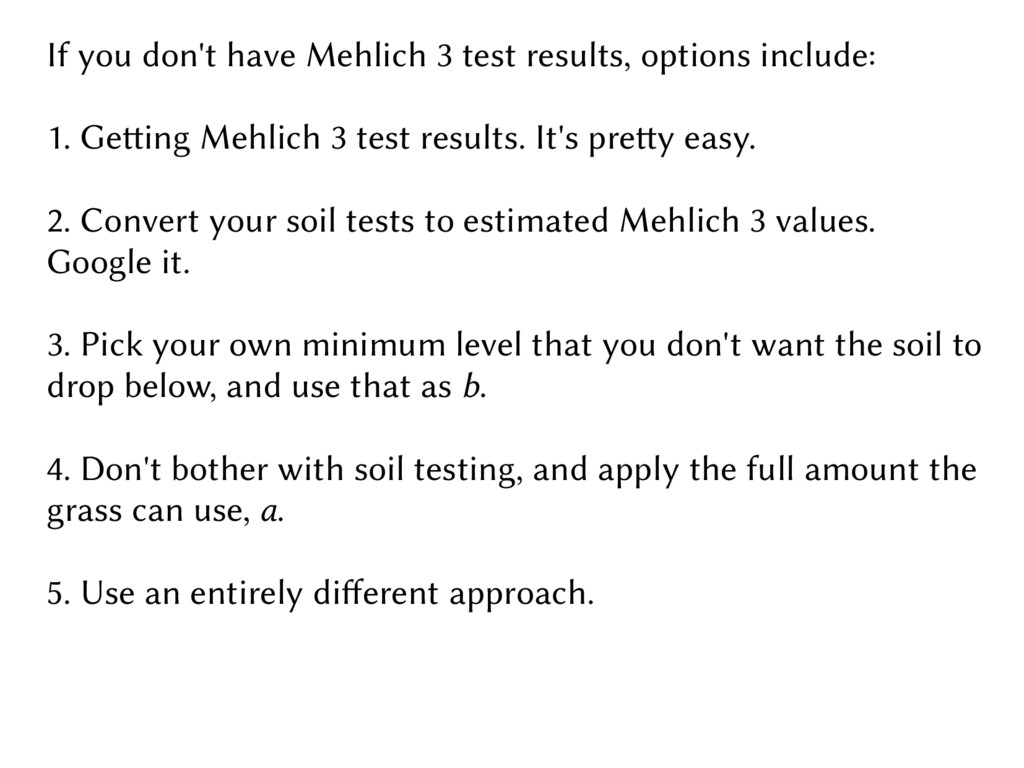 If you don't have Mehlich 3 test results, optio...