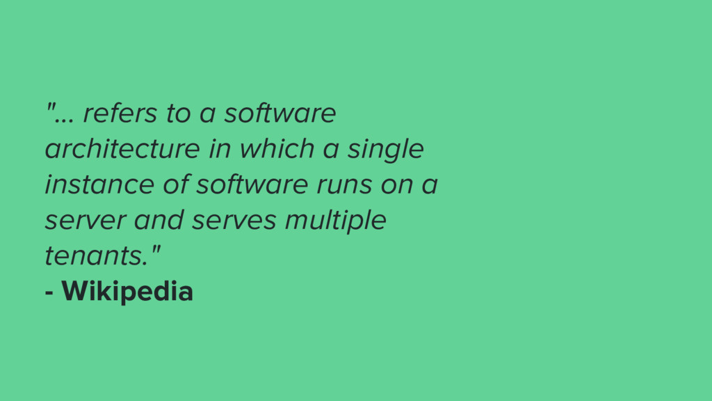 """""""... refers to a software architecture in which..."""
