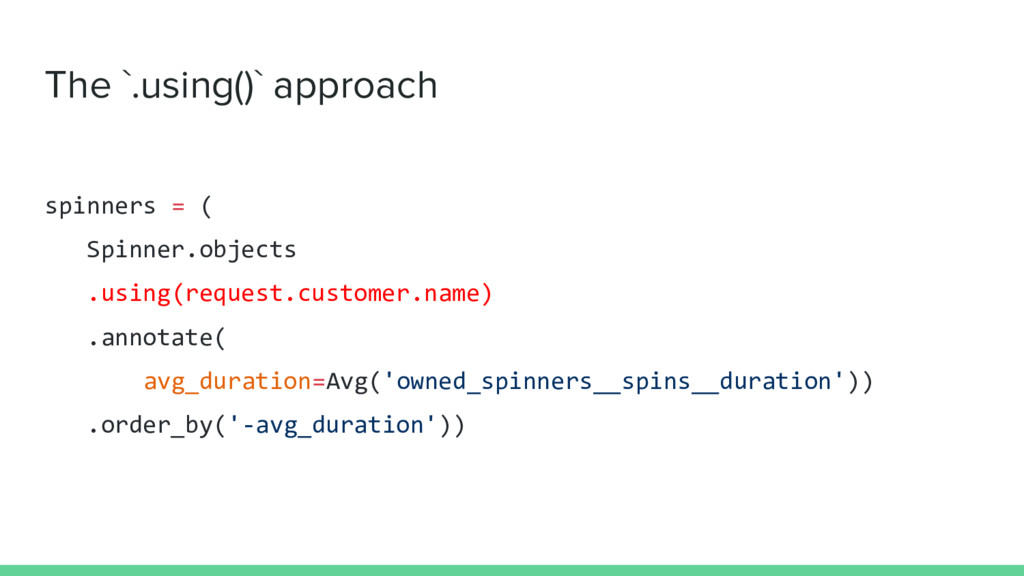 The `.using()` approach spinners = ( Spinner.ob...